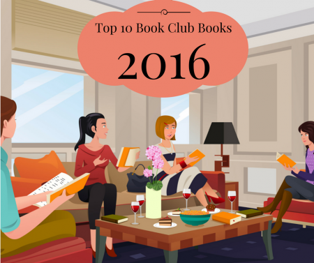 Top 10 Amazing Book Club Books of 2016 - Princeton BookReview.com