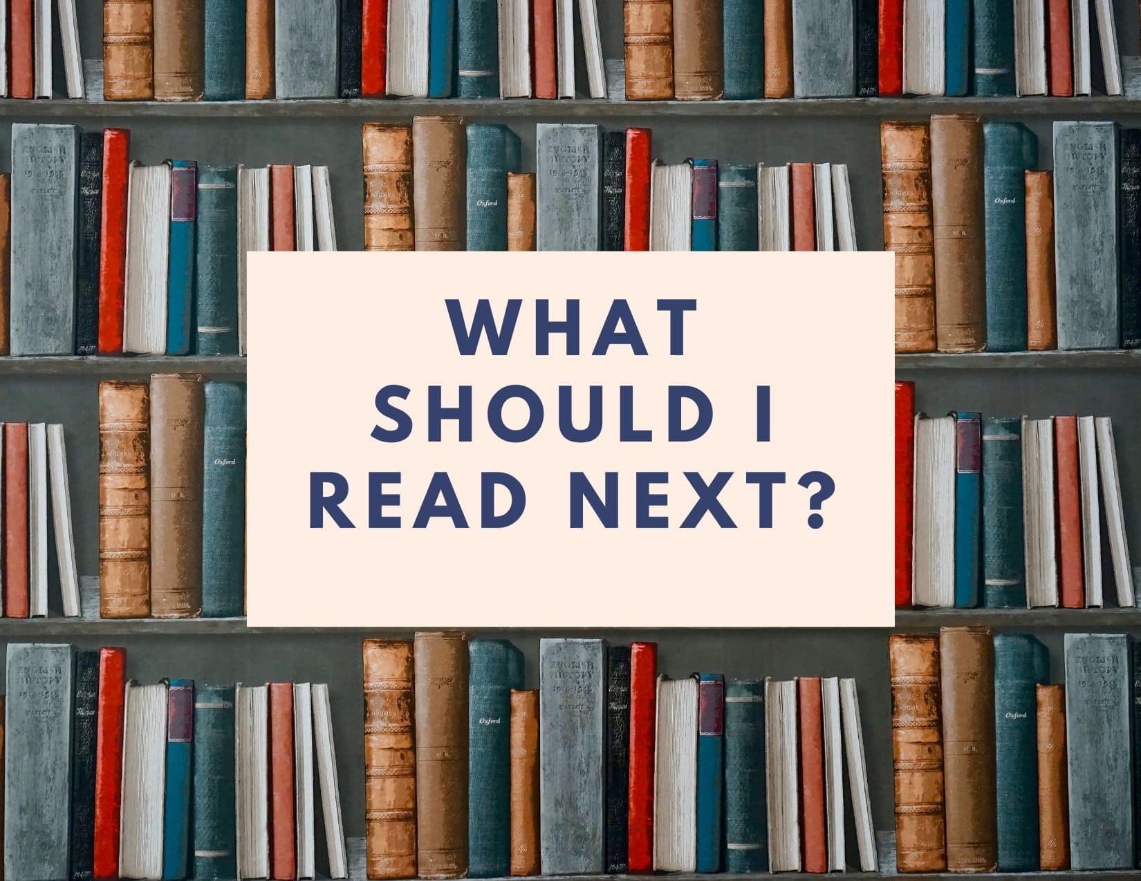 Book shelf what should I read next?