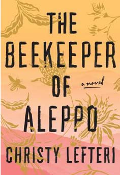 Historical Fiction: The Beekeeper of Aleppoby Christy Lefteri