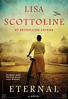 Historical Fiction: Eternal by Lisa Scottoline