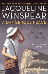 A Dangerois Place by Jacqeline Winspear