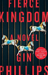 Book Review : Fierce Kingdom by Gin Phillips