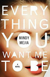 Book review - Everything You Want Me To Be by Mindy Mejia