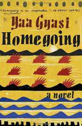 Book Review - Home Going by Yaa Gyasi