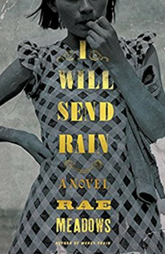 Book Review - I Will Send Rain by Rae Meadows