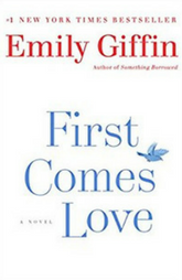 Book Review:First Comes Love by Emily Giffin