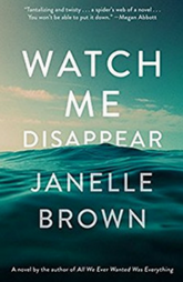 Book Review Watch Me Disappear by Janelle Brown