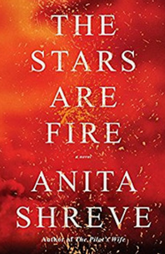 Book Review: The Stars Are Fire by Anita Shreve