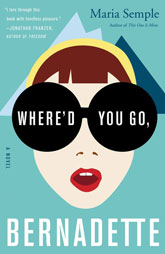 Where'd You Go Bernadette By Maria Semple