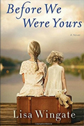 Reader's Choice- Before We Were Yours  By Lisa Wingate