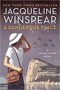 Book Review - A Dangerous Place By Jacquline Winspear