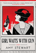 Reader's Choice- Girl Waits With Gun by Amy Stewart
