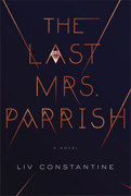 The Last Mrs Parrish by Liv Constantine