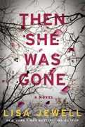 Reader's Choice- Then She Was Gone by Lisa Jewell